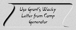 Grant's Wacky Letter from Camp Generator!